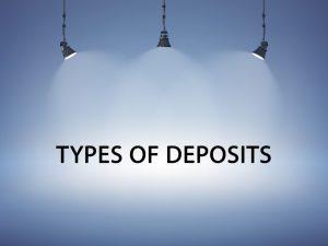 Types-of-Deposits-1024x768.jpg
